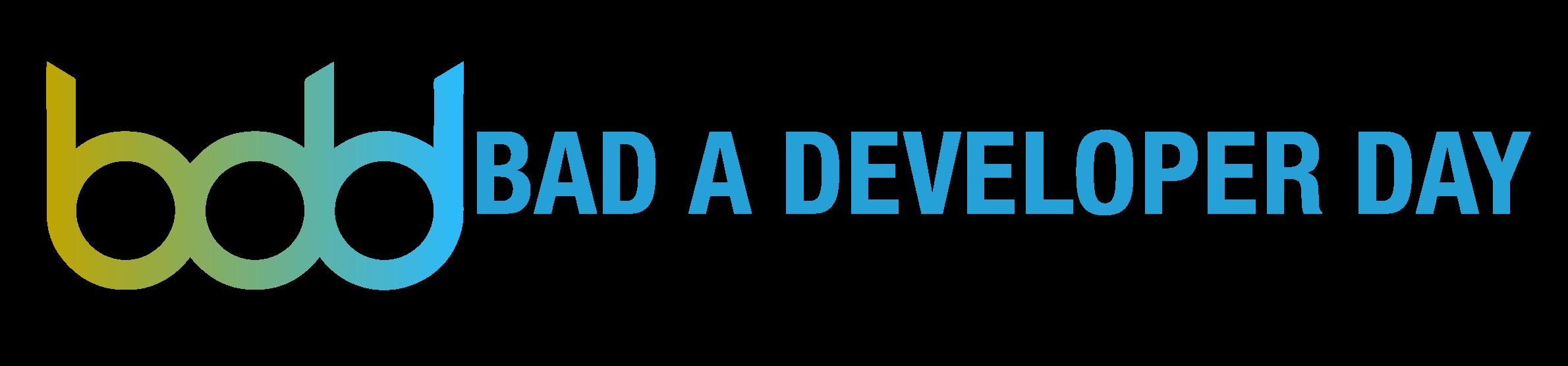 Bad a Developer Day